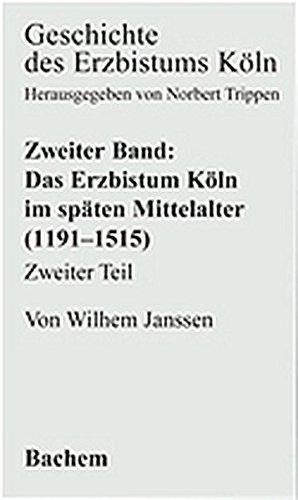 9783761613436: Geschichte des Erzbistums Köln, Bd.2 : Das Bistum Köln im späten Mittelalter 1191-1515: BD II.2
