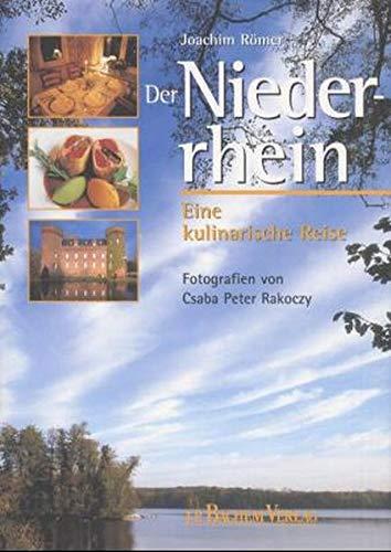 9783761614112: Der Niederrhein. Eine kulinarische Reise.