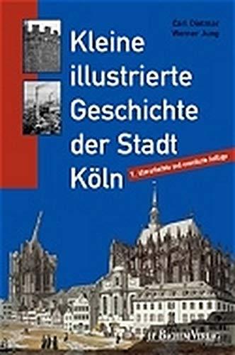 9783761614822: Kleine illustrierte Geschichte der Stadt Köln.