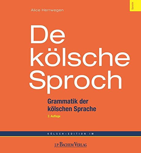 9783761616048: De kölsche Sproch: Grammatik der kölschen Sprache