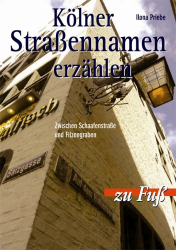 9783761618158: Kölner Straßennamen erzählen
