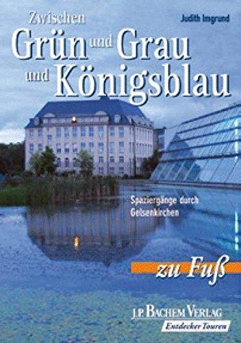 9783761619698: Zwischen Grün und Grau und Königsblau zu Fuß