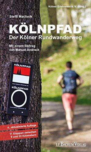 9783761621905: Kölnpfad. Der Kölner Rundwanderweg: 11 Wanderungen zwischen 9 und 22 Kilometern