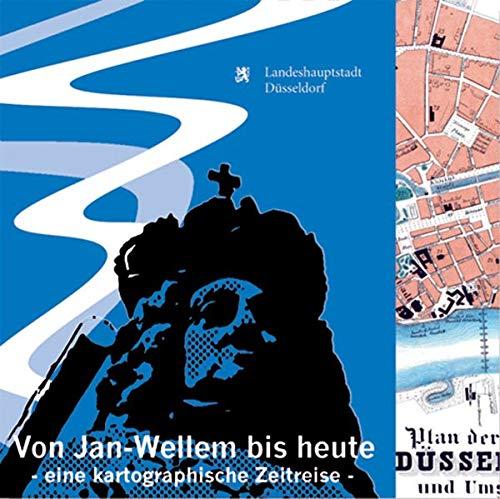 Von Jan-Wellem bis heute - eine kartographische Zeitreise