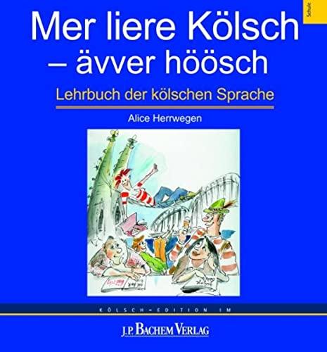 9783761622018: Mer liere Kölsch - ävver höösch: Elementarkurs der kölnischen Sprache