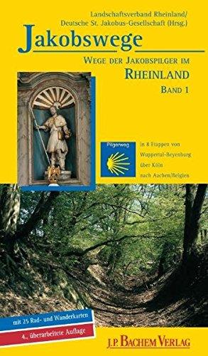 9783761622810: Jakobswege - Wege der Jakobspilger im Rheinland 01: In 8 Etappen von Wuppertal-Beyenburg �ber K�ln nach Aachen/ Belgien