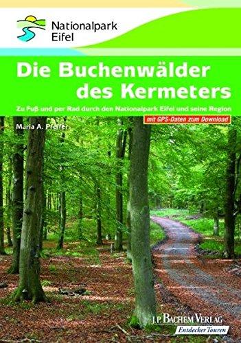 9783761623022: Die Buchenwälder des Kermeters: Zu Fuß und per Rad durch den Nationalpark Eifel und seine Region