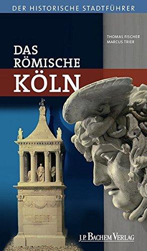 9783761624692: Das Römische Köln