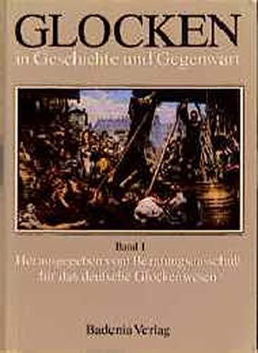 9783761702376: Glocken in Geschichte und Gegenwart, Bd.1