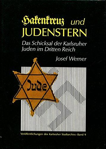 9783761702635: Hakenkreuz und Judenstern: Das Schicksal der Karlsruher Juden im Dritten Reich (Veröffentlichungen des Karlsruher Stadtarchivs) (German Edition)