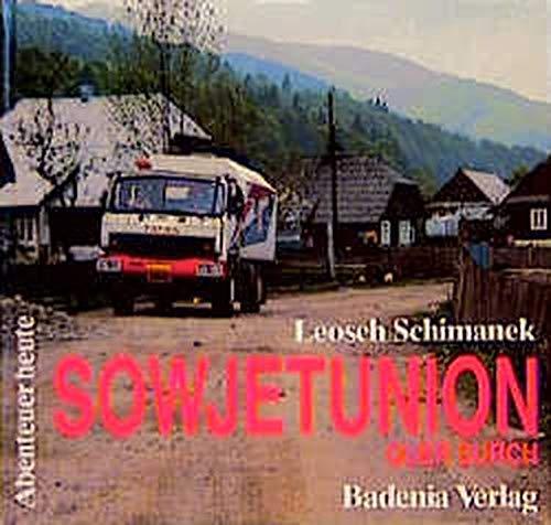 9783761702871: Sowjetunion - quer durch. Von den Karpaten zum Baikalsee - auf der Suche nach der Ursprünglichkeit, dem Einklang von Mensch und Natur