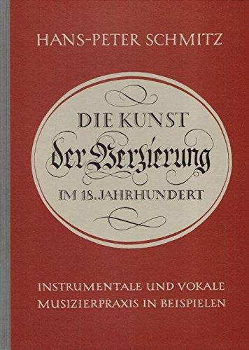 9783761802137: Die Kunst der Verzierung im 18. Jahrhundert. Instrumentale und vokale Musizierpraxis in Beispielen