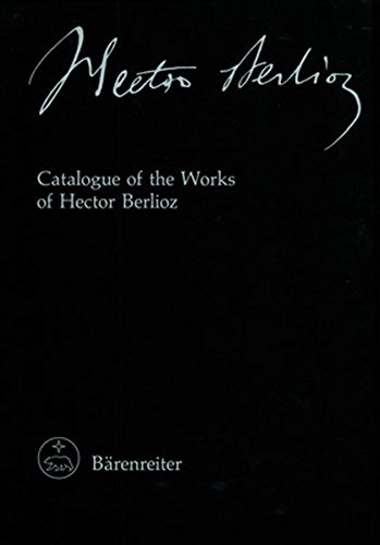 9783761804490: Catalogue of the works of Hector Berlioz (New edition of the complete works / Hector Berlioz)