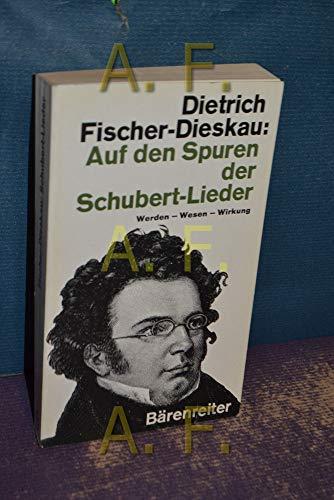 9783761805503: Auf den Spuren der Schubert-Lieder: Werden, Wesen, Wirkung