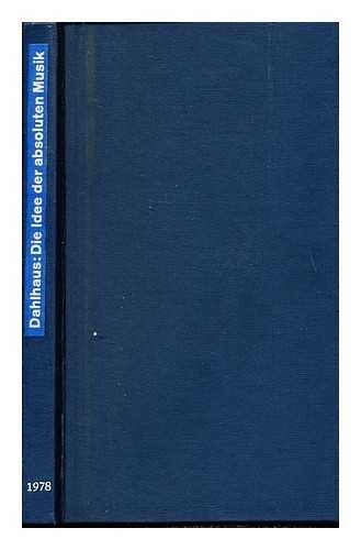 Die Idee der absoluten Musik (German Edition): Carl Dahlhaus