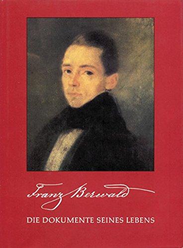 9783761806210: Franz Berwald: die Dokumente seines Lebens (Monumenta musicae Svecicae)