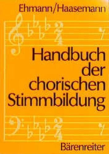 9783761806913: Handbuch der chorischen Stimmbildung.