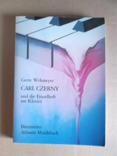 9783761806999: Carl Czerny und die Einzelhaft am Klavier, oder, Die Kunst der Fingerfertigkeit und die industrielle Arbeitsideologie