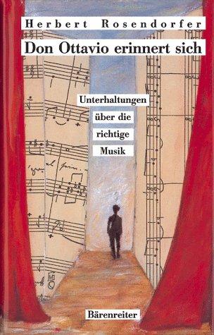 Don Ottavio erinnert sich: Unterhaltungen u?ber die richtige Musik (German Edition) - Rosendorfer, Herbert