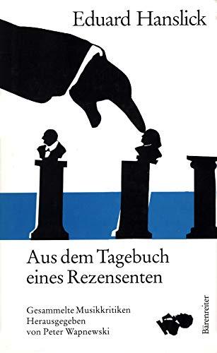 9783761809594: Aus dem Tagebuch eines Rezensenten. Gesammelte Musikkritiken.