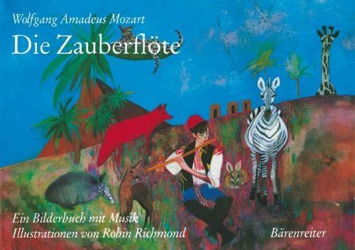Die Zauberflöte. Die Oper als Bilderbuch mit Musik. (9783761810064) by Wolfgang Amadeus Mozart; Amanda. Holden; Emanuel. Schikaneder; Robin. Richmond