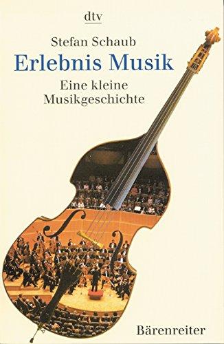 9783761811689: Erlebnis Musik: Eine kleine Musikgeschichte