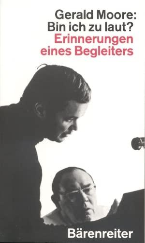 Bin ich zu laut? Erinnerungen eines Begleiters. (9783761812129) by Moore, Gerald
