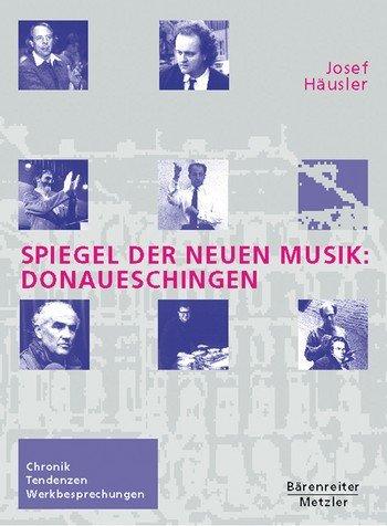 9783761812327: Spiegel der Neuen Musik: Donaueschingen: Chronik - Tendenzen - Werkbesprechungen