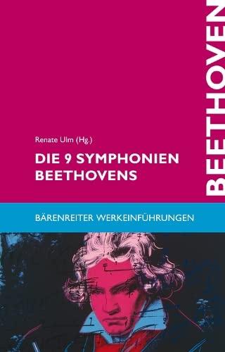 9783761812419: Die 9 Symphonien Beethovens: Entstehung, Deutung, Wirkung