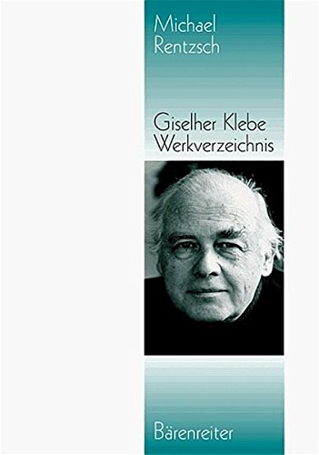9783761812471: Giselher Klebe: Werkverzeichnis 1947-1995