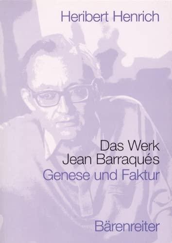 Das Werk Jean Barraques: Genese Und Faktur: Henrich, Heribert