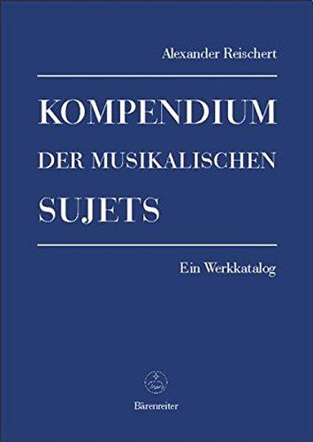 9783761814277: Kompendium der musikalischen Sujets. Ein Werkkatalog in zwei Bänden