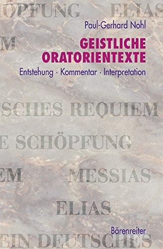 9783761815052: Geistliche Oratorienwerke: Entstehung. Kommentar. Interpretation. Messias - Die Sch�pfung- Elias - Ein Deutsches Requiem