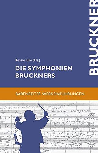 9783761815908: Die Symphonien Bruckners: Entstehung, Deutung, Wirkung