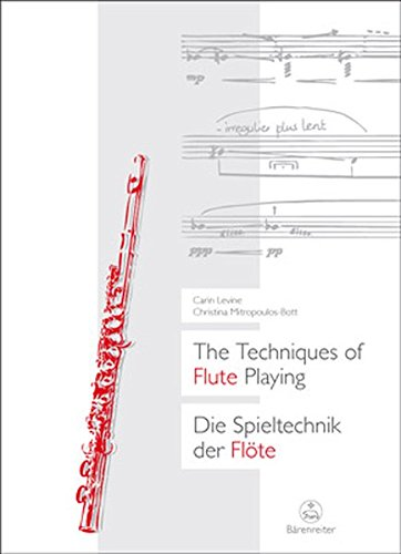 The Techniques of Flute Playing: v. 1 (English and German Edition): Levine, Carin; Mitropoulos-Bott...