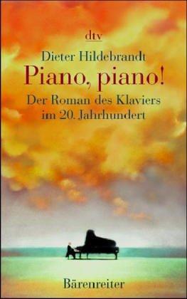 9783761816141: Piano, piano! Der Roman des Klaviers im 20. Jahrhundert