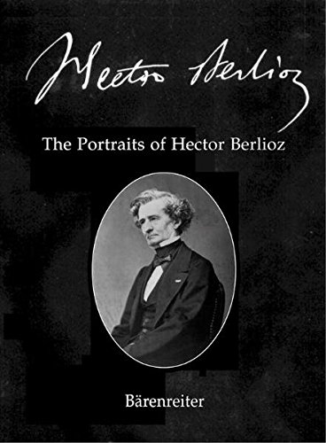 9783761816776: The Portraits of Hector Berlioz: No. 26 (English, German and French Edition)