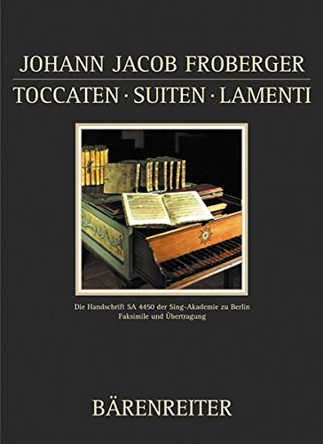 9783761817834: Toccatas, Suites, Lamenti: The Manuscripts of the Berlin Sing-akademie (Documenta Musicologica) (English and German Edition)