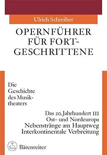 9783761818596: Opernführer für Fortgeschrittene - Die Geschichte des Musiktheaters