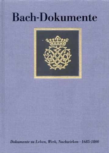 9783761818671: Bach-Dokumente: Bach, Johann S., Bd.5 : Dokumente zu Leben, Werk, Nachwirken, 1685-1800