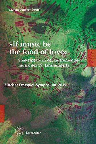 9783761821572: -If music be the food of love-. Shakespeare in der Instrumentalmusik des 19. Jahrhunderts (Zürcher Festspiel-Symposien 7)