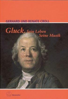 9783761821664: Gluck. Sein Leben � Seine Musik
