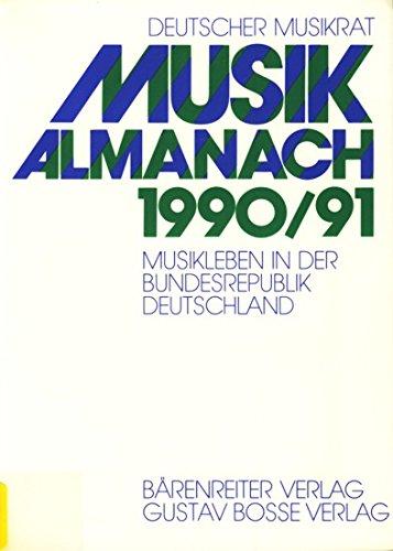 9783761823804: Musik-Almanach 1990/91: Musikleben in der Bundesrepublik Deutschland