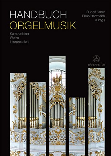Handbuch Orgelmusik : Komponisten - Werke - Interpretation: Rudolf Faber