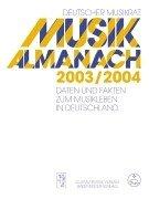 9783761824849: Musik Almanach 2003/2004. Daten und Fakten zum Musikleben in Deutschland.