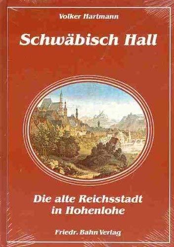 9783762180043: Schwäbisch Hall. Die alte Reichsstadt in Hohenlohe
