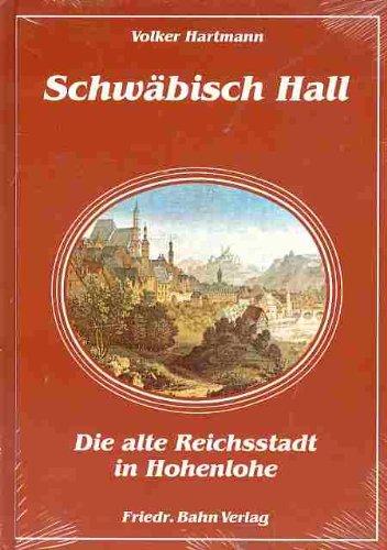 9783762180043: Schwäbisch Hall: Die alte Reichsstadt in Hohenlohe (German Edition)