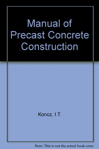 Manual of precast concrete construction with large: Koncz, Tihamer