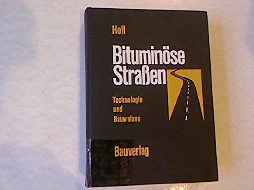 Bituminose Strassen;: Technologie und Bauweisen (German Edition): Alfred Holl