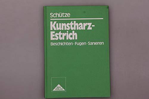 9783762507284: Kunstharz-Estrich: Beschichten, Fugen, Sanieren (German Edition)